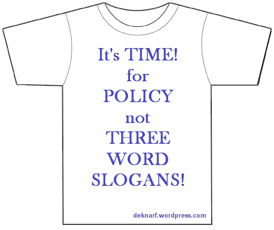 Policy Not Slogans